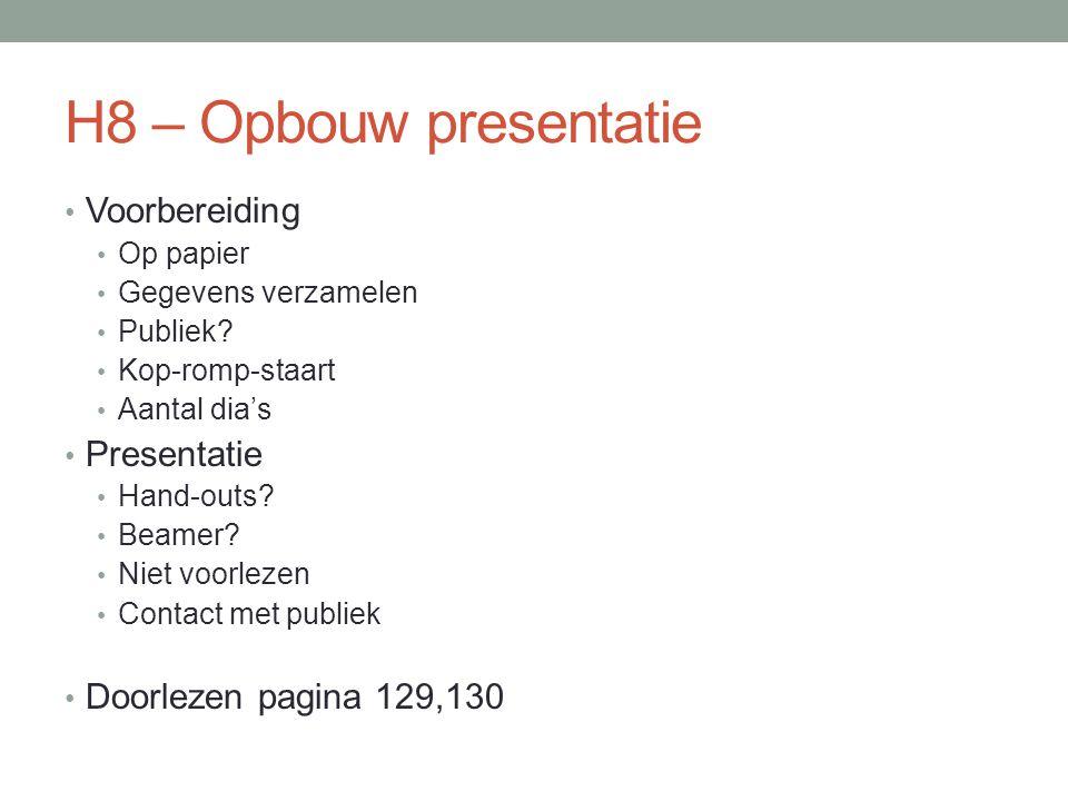 H8 – Opbouw presentatie Voorbereiding Presentatie