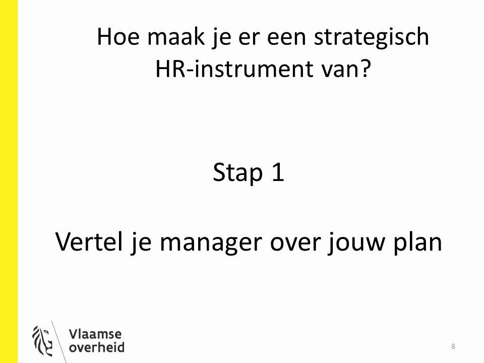 Hoe maak je er een strategisch HR-instrument van