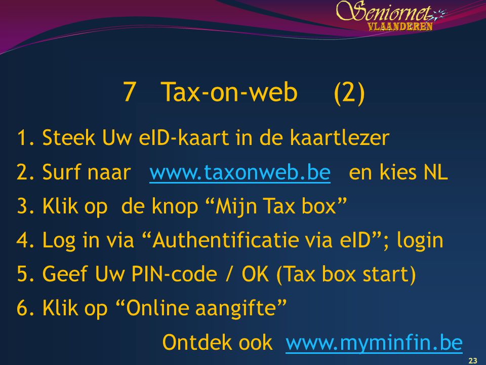 7 Tax-on-web (2) Steek Uw eID-kaart in de kaartlezer