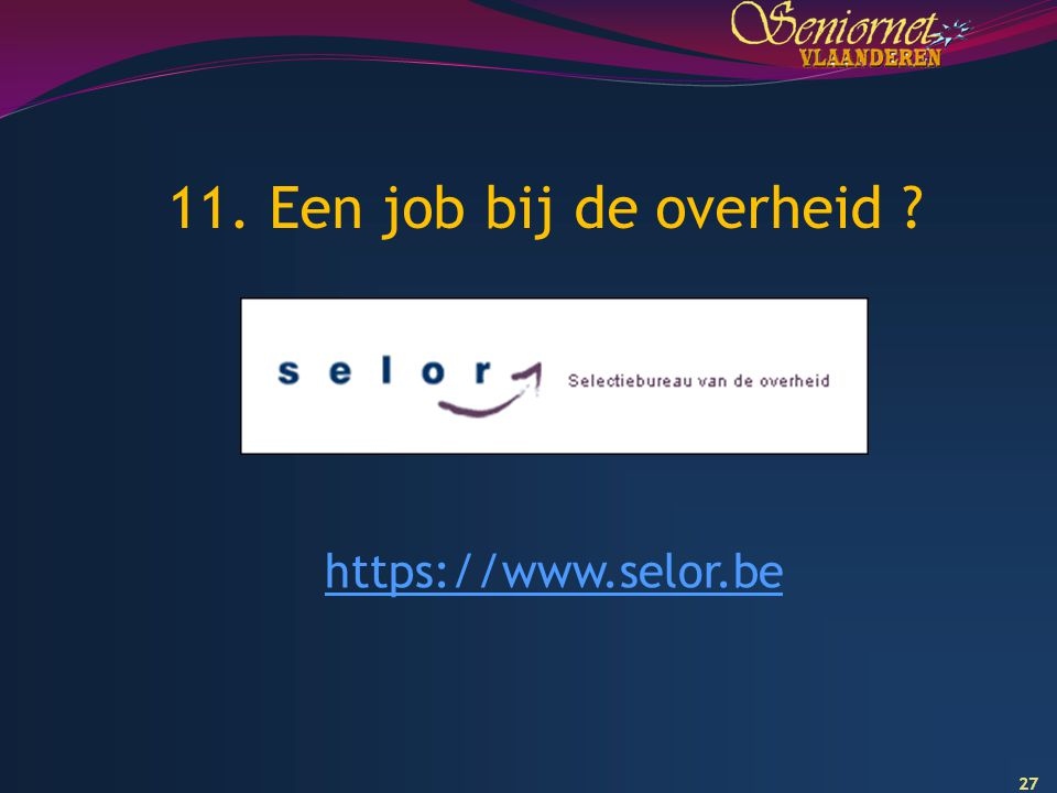 11. Een job bij de overheid https://www.selor.be