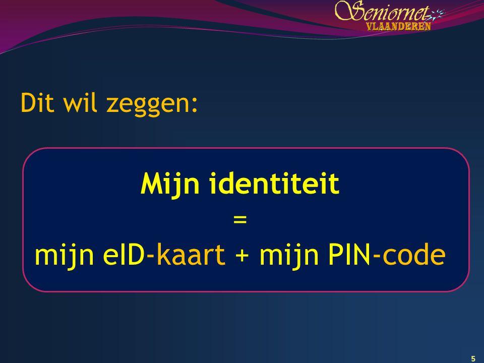 mijn eID-kaart + mijn PIN-code