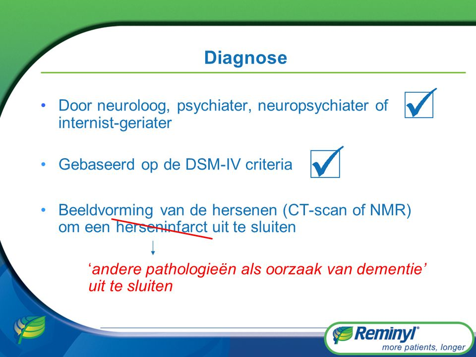 Diagnose Door neuroloog, psychiater, neuropsychiater of internist-geriater. Gebaseerd op de DSM-IV criteria.