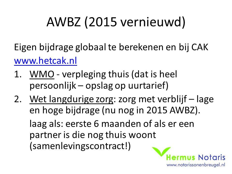 AWBZ (2015 vernieuwd) Eigen bijdrage globaal te berekenen en bij CAK