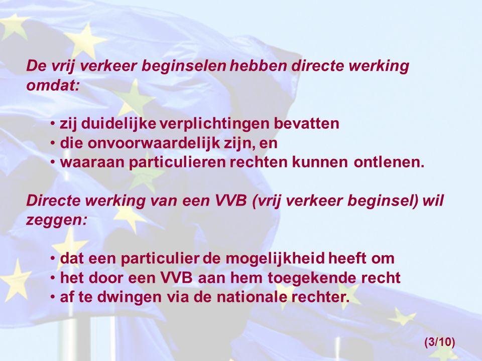 De vrij verkeer beginselen hebben directe werking omdat:
