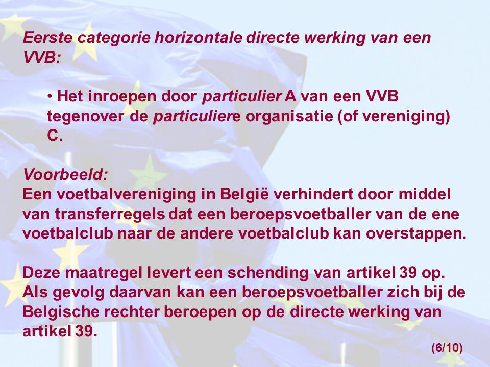 Eerste categorie horizontale directe werking van een VVB: