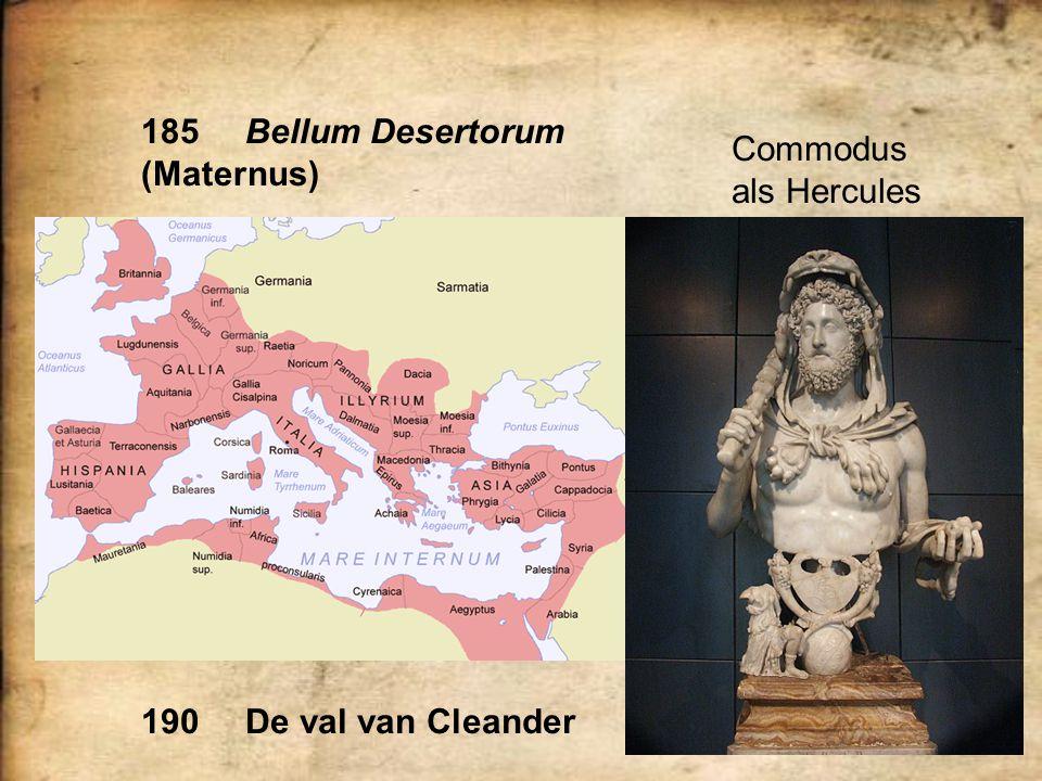 185 Bellum Desertorum (Maternus) Commodus als Hercules 190 De val van Cleander
