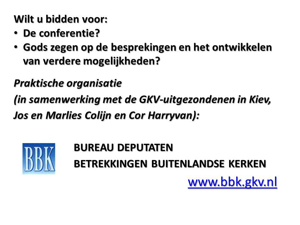 www.bbk.gkv.nl Wilt u bidden voor: De conferentie