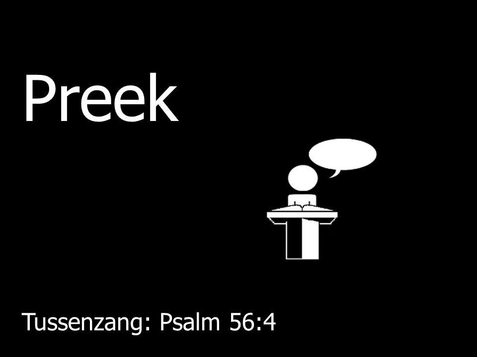 Preek Tussenzang: Psalm 56:4
