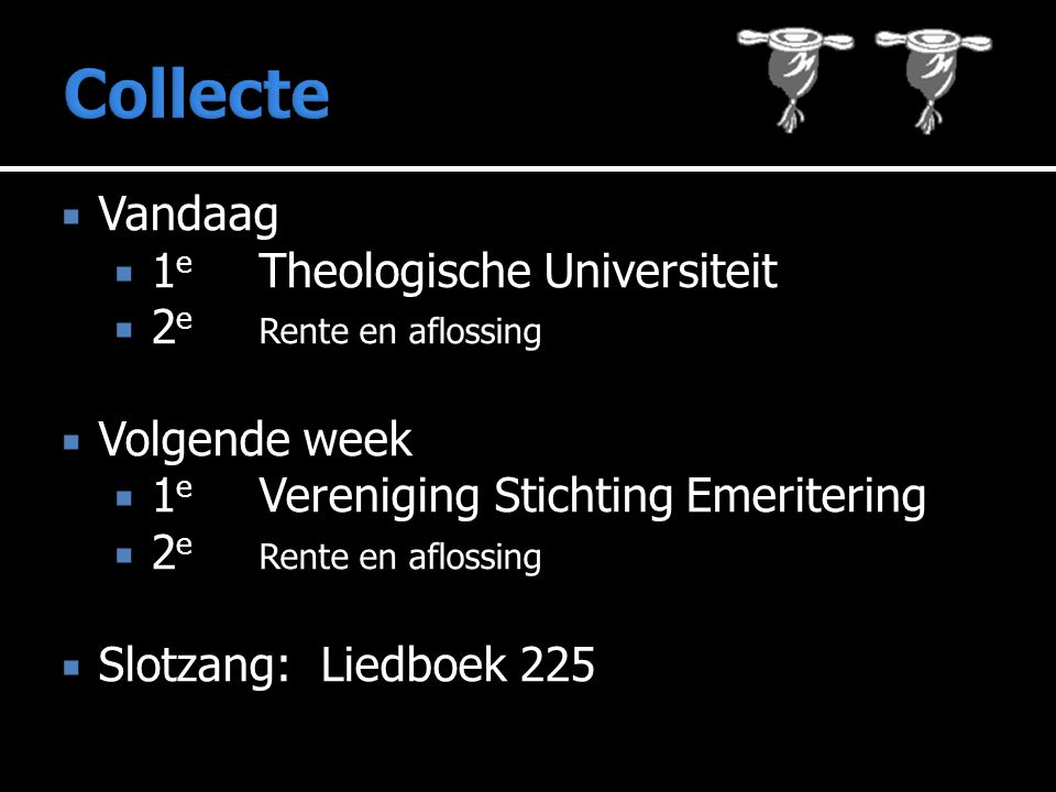Collecte Vandaag 1e Theologische Universiteit 2e Rente en aflossing