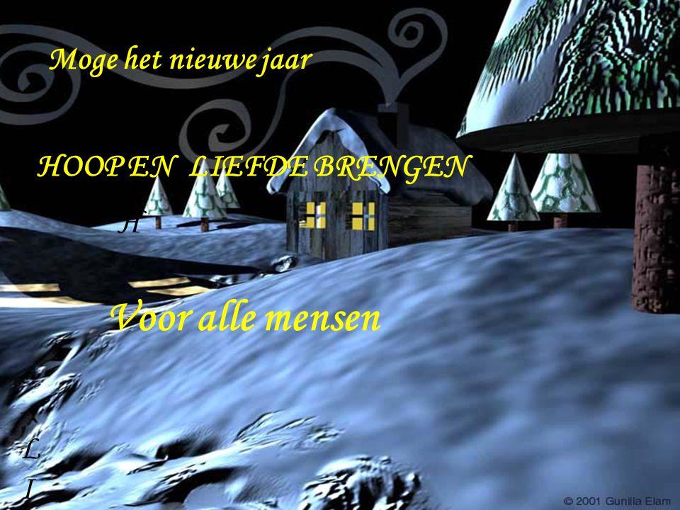 Moge het nieuwe jaar HOOP EN LIEFDE BRENGEN HH L Voor alle mensen LILI