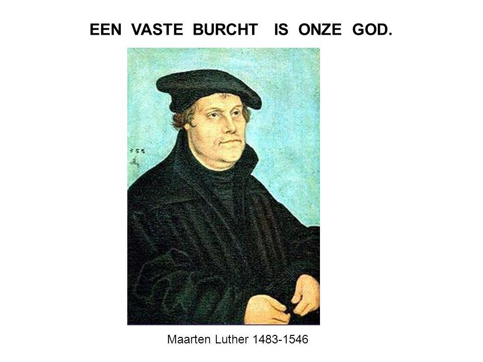 EEN VASTE BURCHT IS ONZE GOD.