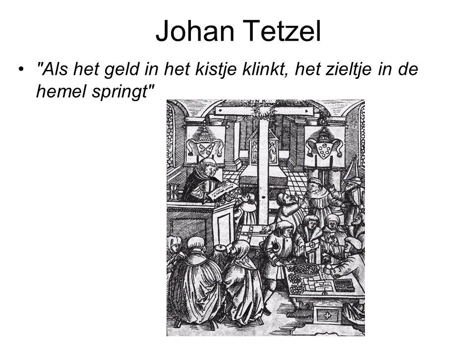Johan Tetzel Als het geld in het kistje klinkt, het zieltje in de hemel springt