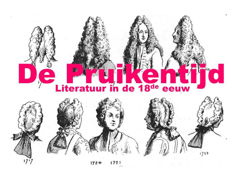 De Pruikentijd Literatuur in de 18de eeuw