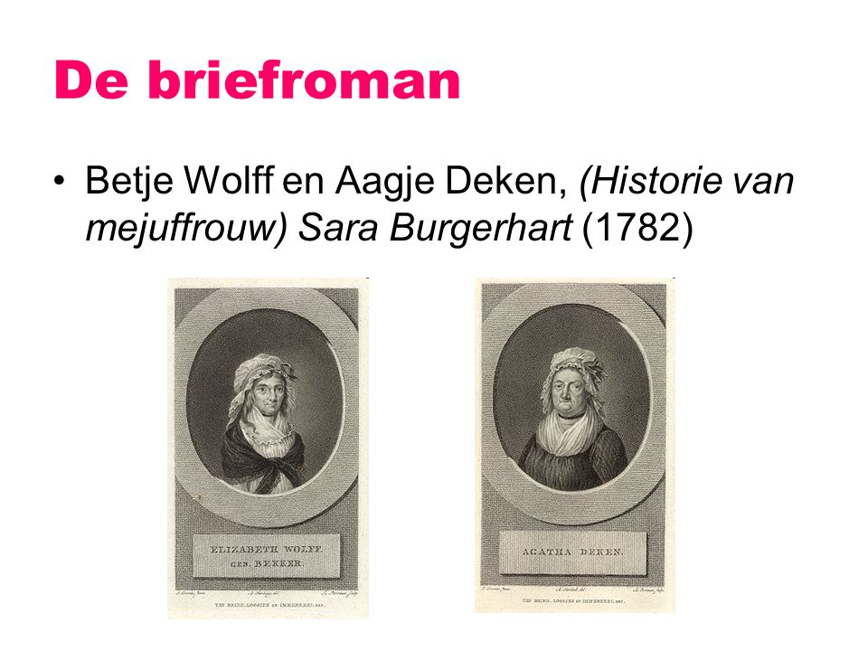 De briefroman Betje Wolff en Aagje Deken, (Historie van mejuffrouw) Sara Burgerhart (1782)