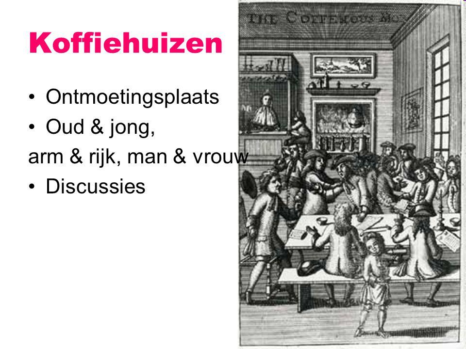 Koffiehuizen Ontmoetingsplaats Oud & jong, arm & rijk, man & vrouw