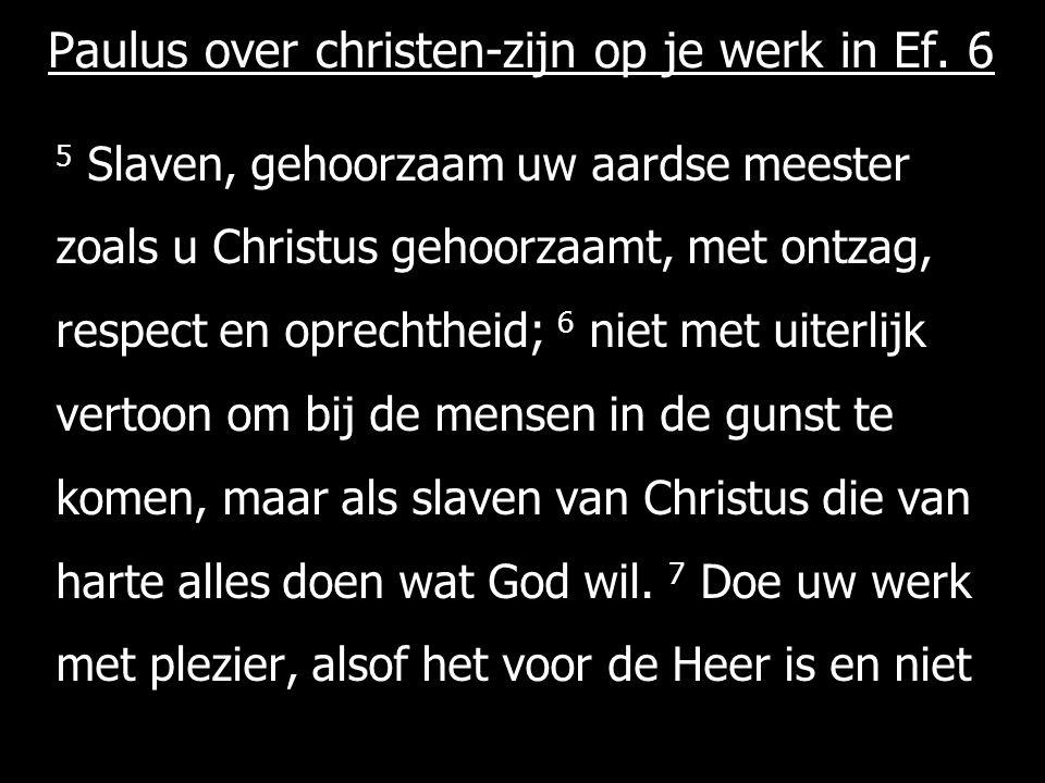 Paulus over christen-zijn op je werk in Ef. 6