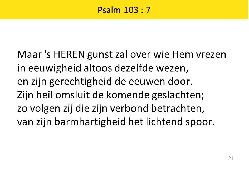 Psalm 103 : 7