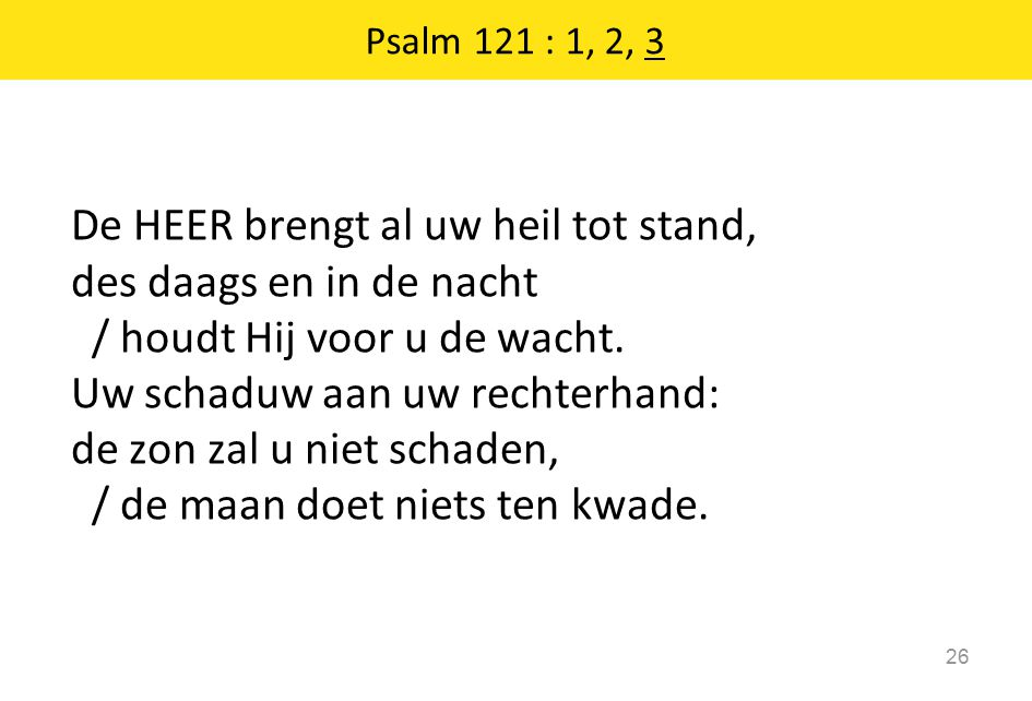 Psalm 121 : 1, 2, 3