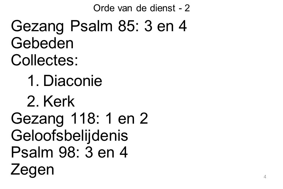 Gezang Psalm 85: 3 en 4 Gebeden Collectes: Diaconie Kerk