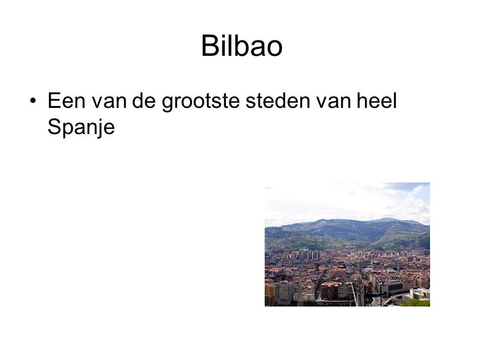 Bilbao Een van de grootste steden van heel Spanje