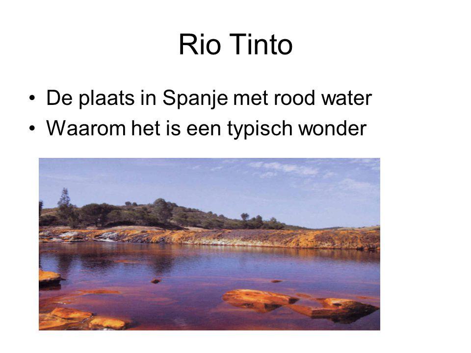 Rio Tinto De plaats in Spanje met rood water