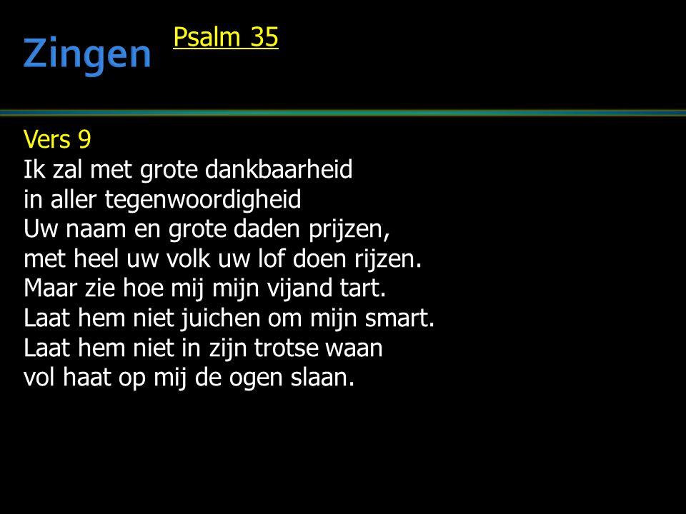 Zingen Psalm 35 Vers 9 Ik zal met grote dankbaarheid