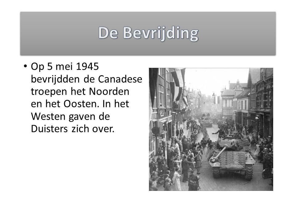 De Bevrijding Op 5 mei 1945 bevrijdden de Canadese troepen het Noorden en het Oosten.