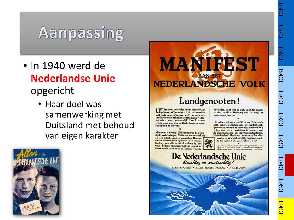 Aanpassing In 1940 werd de Nederlandse Unie opgericht