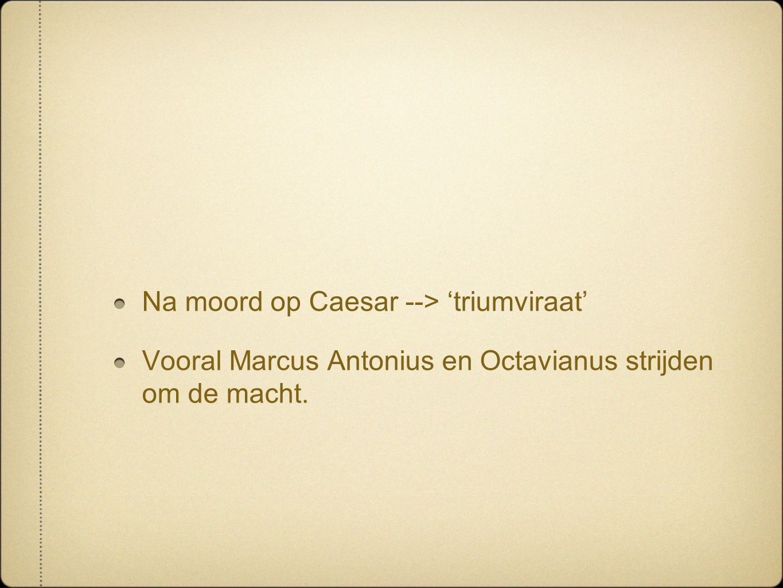 Na moord op Caesar --> 'triumviraat'