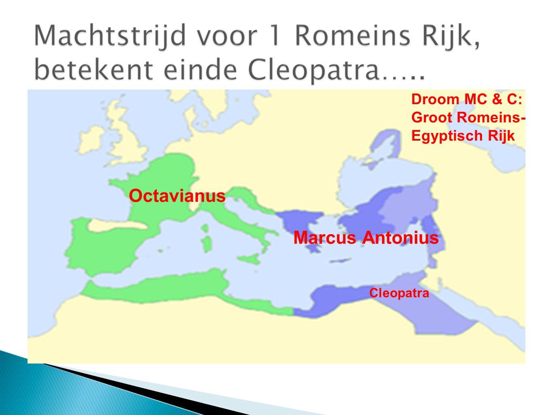 Octavianus Marcus Antonius Droom MC & C: Groot Romeins- Egyptisch Rijk