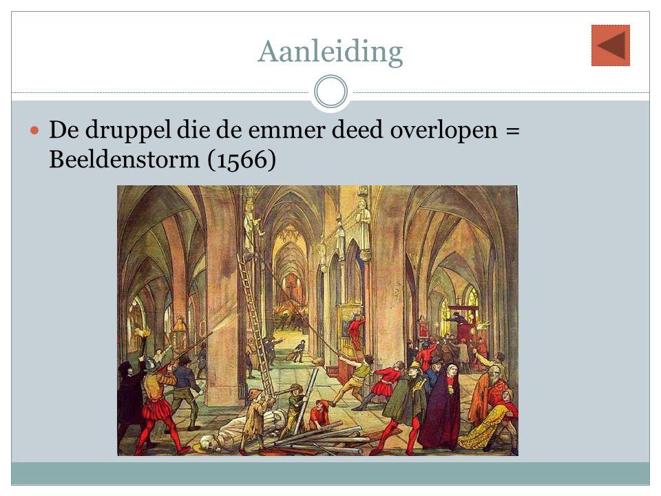 Aanleiding De druppel die de emmer deed overlopen = Beeldenstorm (1566)