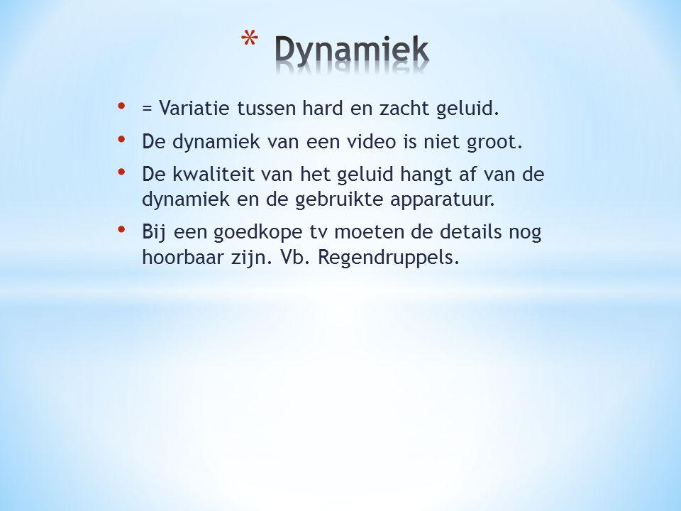 Dynamiek = Variatie tussen hard en zacht geluid.