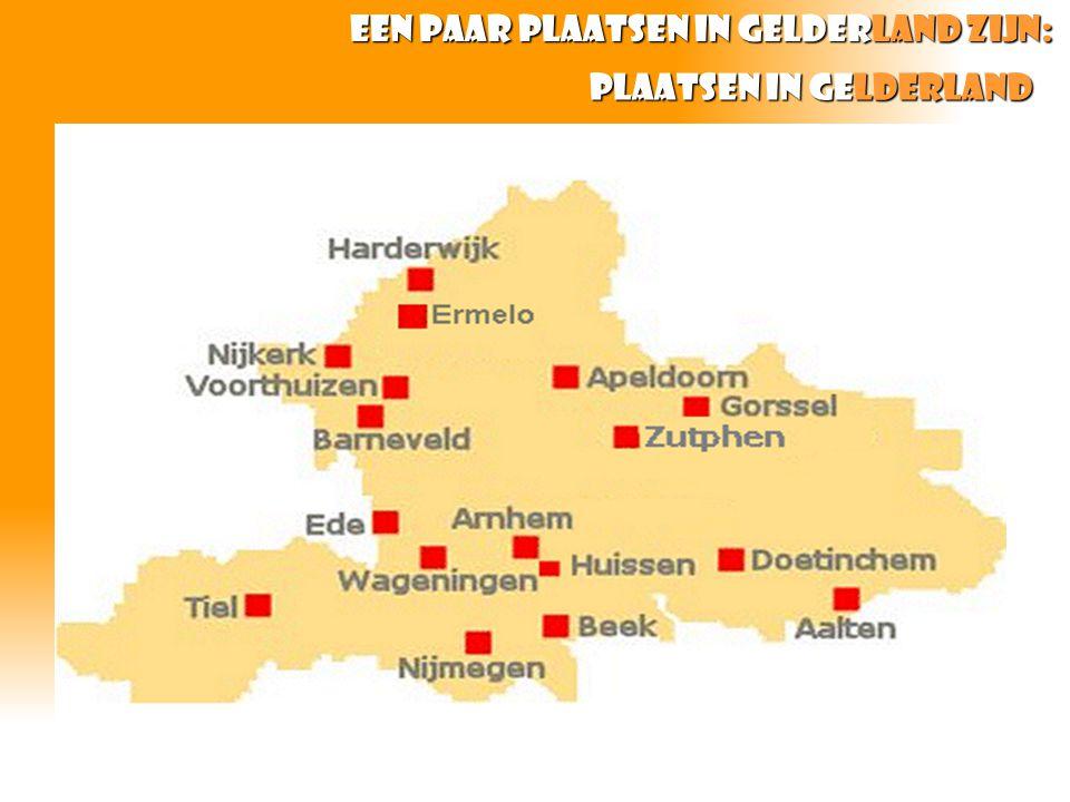 Plaatsen in gelderland