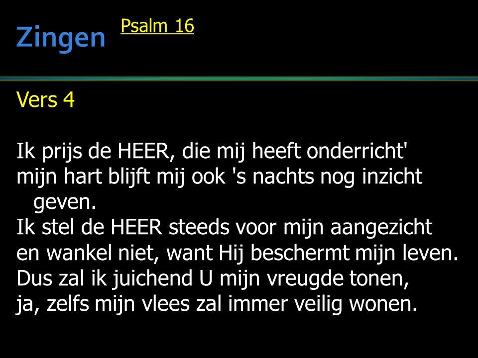Zingen Vers 4 Ik prijs de HEER, die mij heeft onderricht
