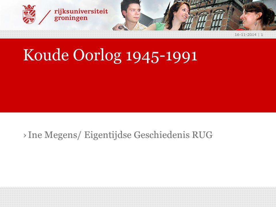 Koude Oorlog 1945-1991 Ine Megens/ Eigentijdse Geschiedenis RUG