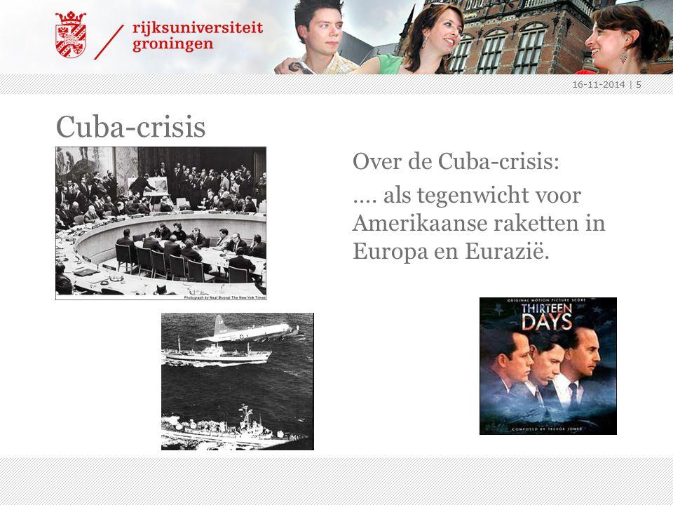 16-11-2014 Cuba-crisis. Over de Cuba-crisis: …. als tegenwicht voor Amerikaanse raketten in Europa en Eurazië.