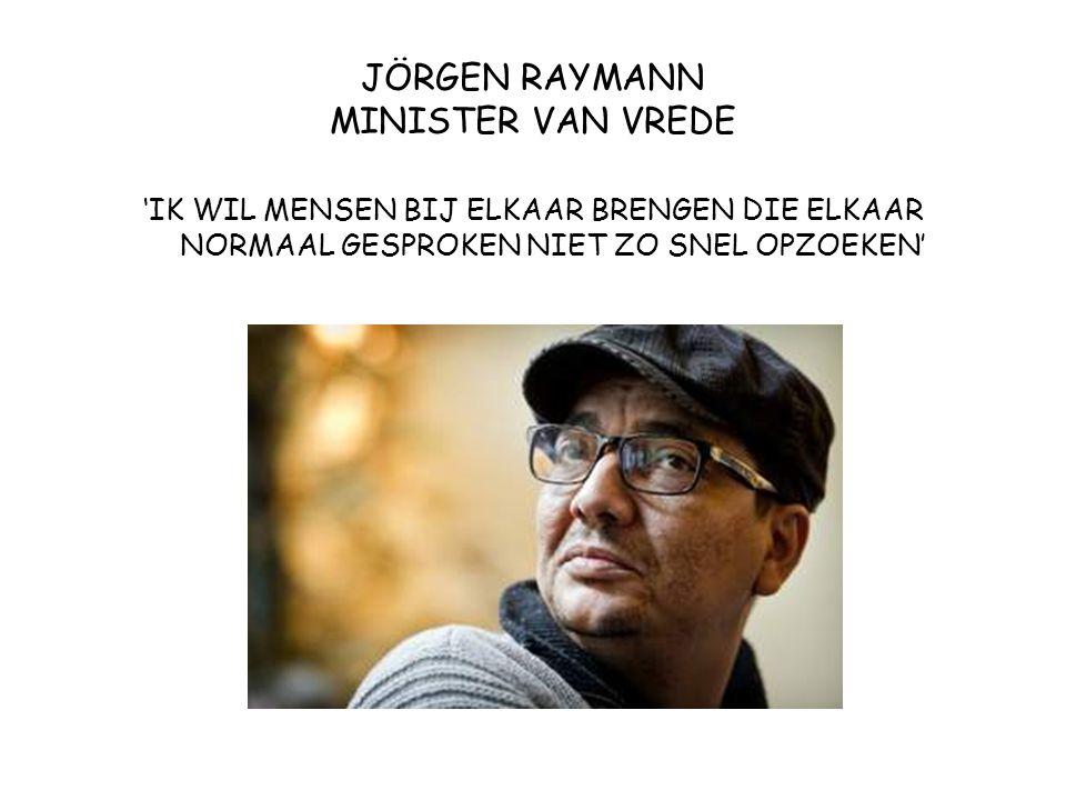 JÖRGEN RAYMANN MINISTER VAN VREDE