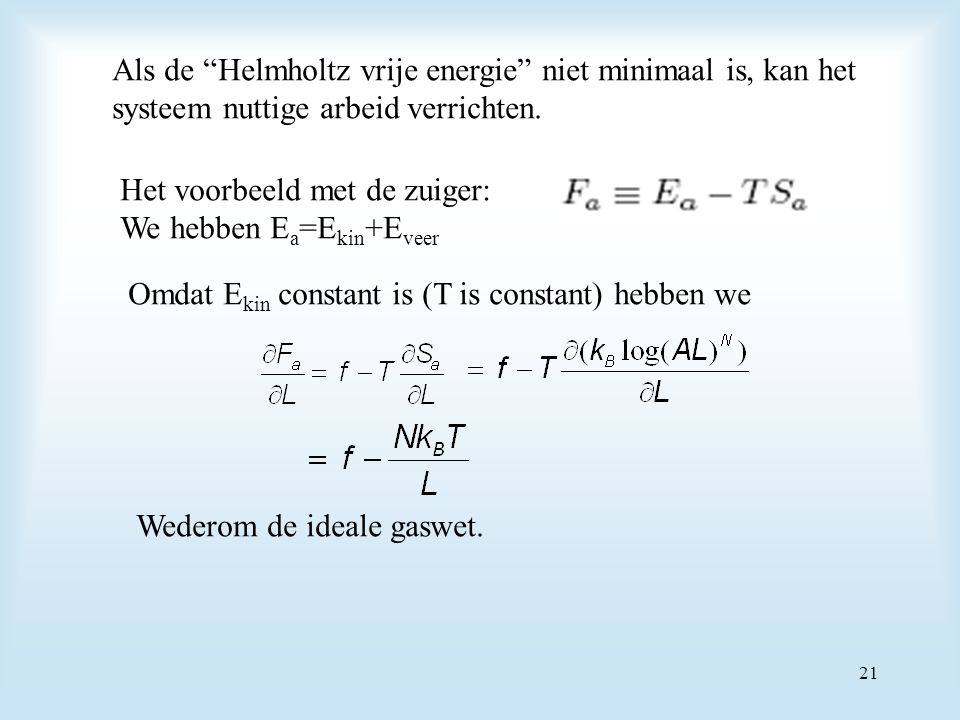 Als de Helmholtz vrije energie niet minimaal is, kan het