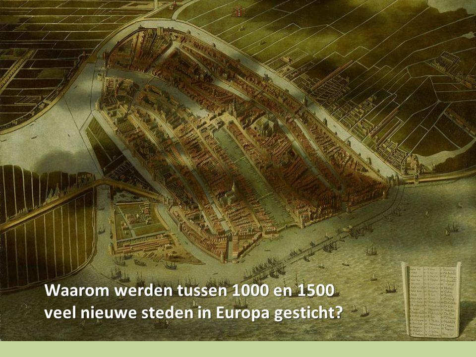 Waarom werden tussen 1000 en 1500 veel nieuwe steden in Europa gesticht