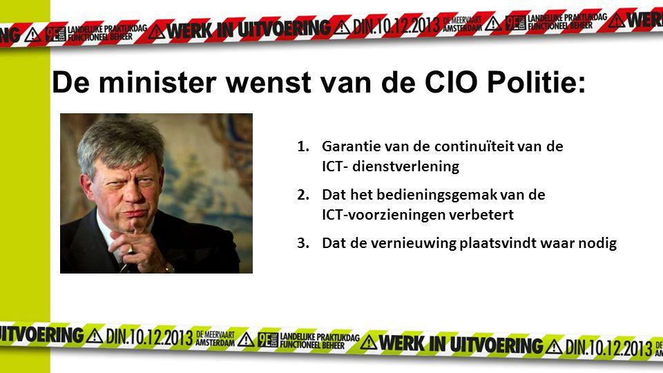 De minister wenst van de CIO Politie:
