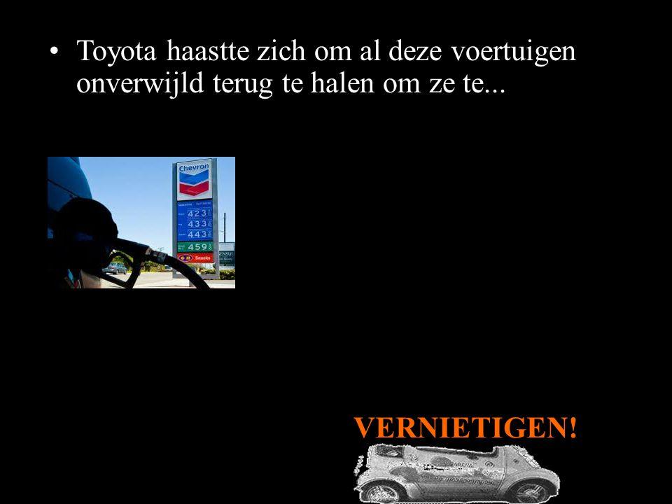 Toyota haastte zich om al deze voertuigen onverwijld terug te halen om ze te...