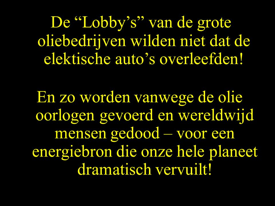 De Lobby's van de grote oliebedrijven wilden niet dat de elektische auto's overleefden!