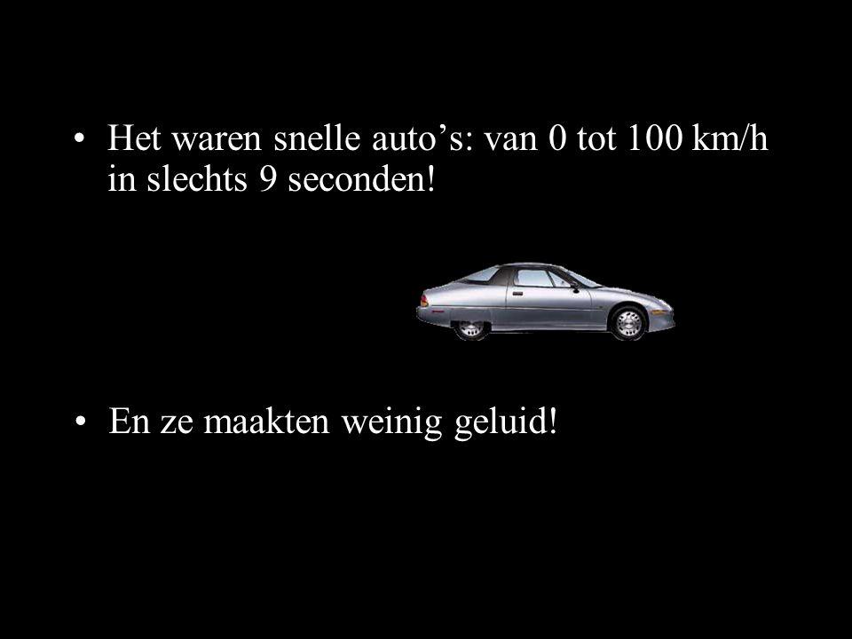 Het waren snelle auto's: van 0 tot 100 km/h in slechts 9 seconden!
