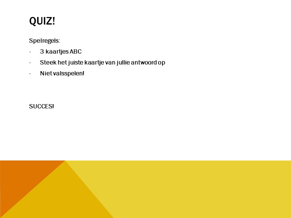 Quiz! Spelregels: 3 kaartjes ABC