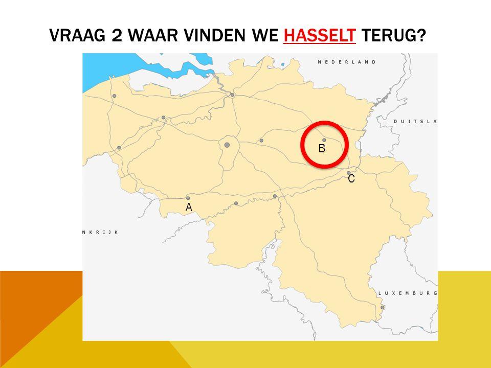 Vraag 2 waar vinden we Hasselt terug