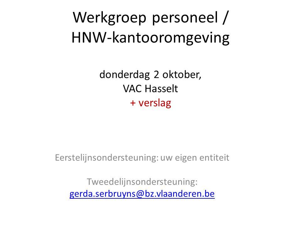 Werkgroep personeel / HNW-kantooromgeving donderdag 2 oktober, VAC Hasselt + verslag