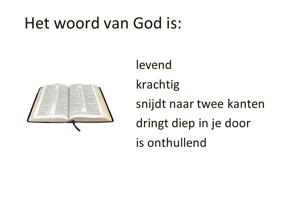 Het woord van God is: levend krachtig snijdt naar twee kanten