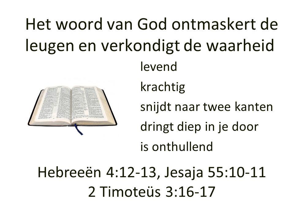 Het woord van God ontmaskert de leugen en verkondigt de waarheid