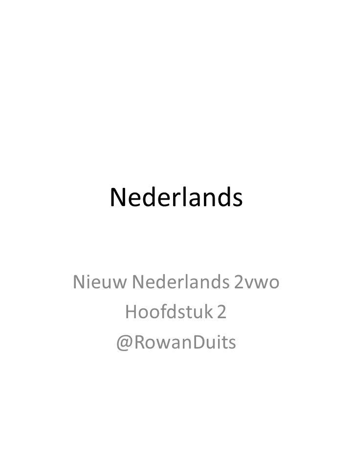 Nieuw Nederlands 2vwo Hoofdstuk 2 @RowanDuits