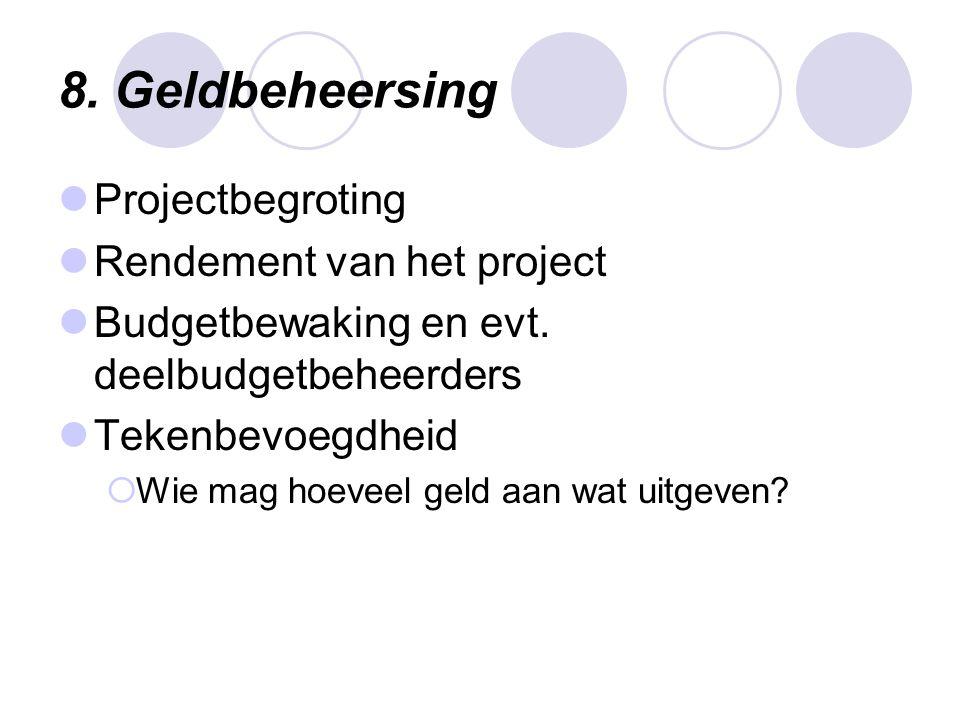 8. Geldbeheersing Projectbegroting Rendement van het project